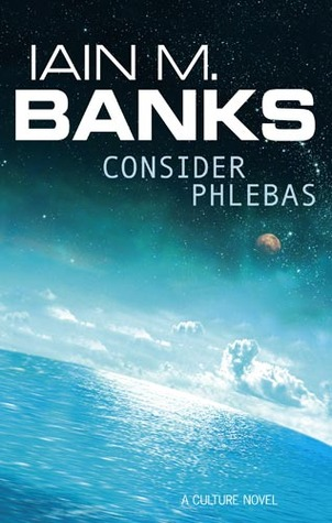 Consider Phlebas - Iain M Banks